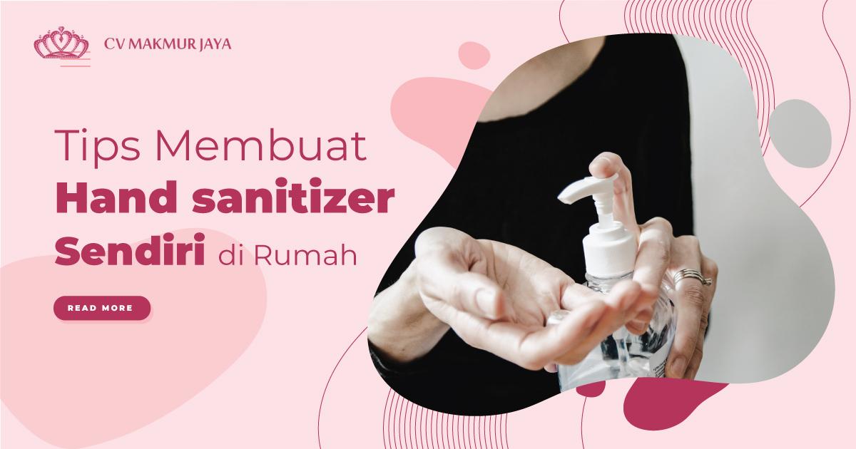 Tips Membuat Hand Sanitizer Sendiri di Rumah
